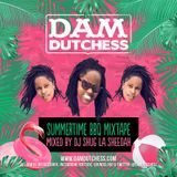 DAM DUTCHESS SUMMERTIME BBQ MIXTAPE MIXED BY DJ SHUG LA SHEEDAH [2015]