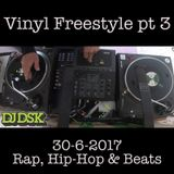 Vinyl Freestyle pt3 - Rap, Hip-Hop & Beats 30-6-2017
