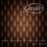 GRAN RESERVA @ GARITO CAFÉ / NOV. 2012