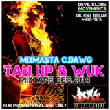 DK ENT BZE -MIXMASTA C.DAWG - TAN UP AND WUK MIXTAPE 2014.mp3