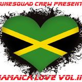 Jamaica Love Vol. II - Tunesquad Crew Mixtape