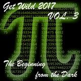GET WILD 2017 Vol3 [PI2] - the beginning from the Dark