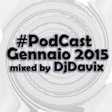 #PodCast Gennaio 2015 mixed by DjDavix