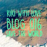 Kiki With Love - Blog 016 - March 2016 - Save the world !
