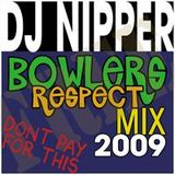 DJ Nipper - Bowlers Respect Mix 2009