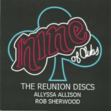 NINE OF CLUBS REUNION - ROB SHERWOOD