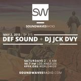 Episode 315 - Def Sound & Jck Dvy - May 2, 2015