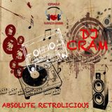 Absolute Retrolicious ~ DJ CRAM