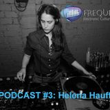 Frequencies Podcast #3: Helena Hauff