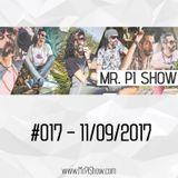 Mr. Pi Show - #017 - 11/09/2017
