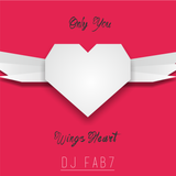 DJ Fab7 - Only You Wings Heart (2017)