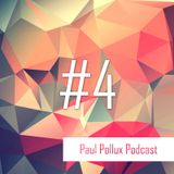 Paul Pollux - Podcast #4 | 18.05.2017