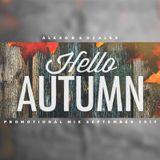 Alexo B & Dj Alex - Hello Autumn! (Promotional Mix September 2017)