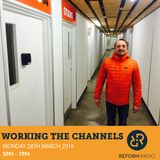 Working The Channels 28th March 2016