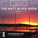 The Matt Black show 8/12/2016