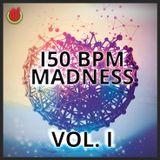 150 BPM Madness Vol. 1