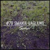 #79 Spotlight - Smania Uagliuns