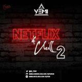 DJYEMI - Netflix&Chill Vol.2 @DJ_YEMI