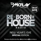 DJ Mcflay® - Re-Born Of House Radio (New Year's Eve Special Edition)