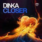 Dinka - Closer (Original Mix)