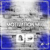 GYM MOTIVATION MIX 2017 | Available ON CD - Just Tweet @DjTomHall