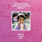 Hip Hot Hotties & ACCLAIM Magazine present - Spring Fling Mix 2013