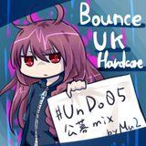 #UnDo05 公募 Bouncecore mix