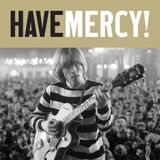 Have Mercy! Vol. I