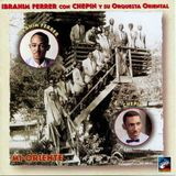 Mi Oriente | Ibrahim Ferrer Con Chepin Y Su Orquesta Oriental