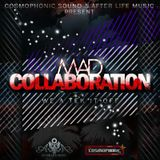Cosmophonic & After Life Music: MAD COLLABORATION