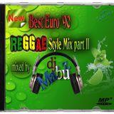 Best Euro '90 ReggaeStyle Mix part II (mixed by Mabuz)