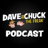 Wednesday, December 5th 2018 Dave & Chuck the Freak Podcast