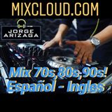 Dj Jorge Arizaga - Mix 70s, 80s, 90s. (Oct 2018)