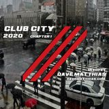Club City 2020 | Chapter 1