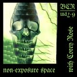 NON-EXPOSURE SPACE #10 with Corey Rose