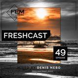 FreshCast – Episode 049 - (Mixed by Denis Nebo)