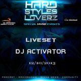 DJ ACTIVATOR - Hard Styles Loverz - Hardstyle.nu - Saturday 12 October 2013