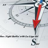 One Night Ballin' with La Liga del Sur