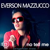 Everson Mazzucco - No tell me (original mix)