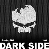 DeejayRikki Dark Side #104