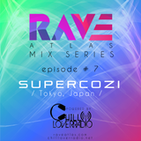 Rave Atlas Mix Series EP 07 | Supercozi