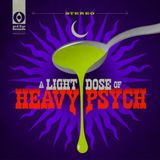A Light Dose of Heavy Psych: 18 Mind blowing, full throttle psych-outs.