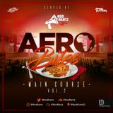 #AfroBites - Main Course | Vol 2 | Served by @RodRantz