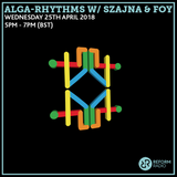 Alga-Rhythms w/ Szajna & Foy 25th April 2018