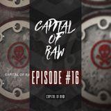 Capital Of Raw - Episode #16 - Raw Hardstyle Mix 2019