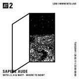 Sapere Aude w/ Where to Now? - 28th February 2017