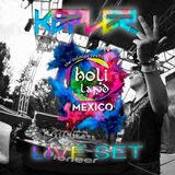 KEPLER HOLI LAND MEXICO LIVE SET