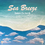 Dream On Vol 18 Mix - Sea Breeze Edition