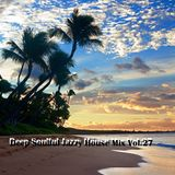 Deep Soulful Jazzy House Mix Vol.27