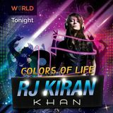 "1/9/2018 recorded Show""Colors of life with Rj Kiran Khan(what is the best way to express your feelin"